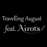 Travelling August feat. Airots オーガスト